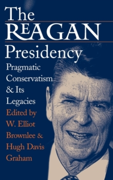 Image for The Reagan presidency  : pragmatic conservatism and its legacies