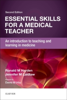 Image for Essential skills for a medical teacher  : an introduction to teaching and learning in medicine