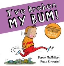 I've broken my bum! - McMillan, Dawn