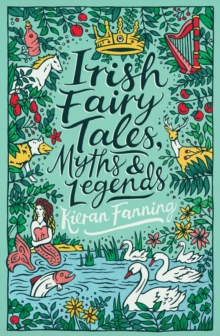 Image for Irish fairy tales, myths & legends