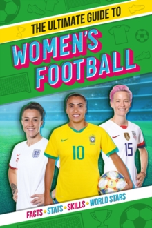 The ultimate guide to women's football - Scholastic