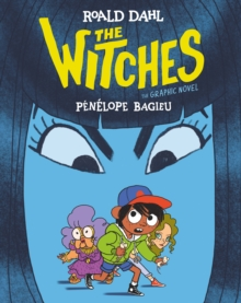The witches  : the graphic novel - Dahl, Roald