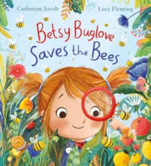 Betsy Buglove saves the bees - Fleming, Lucy
