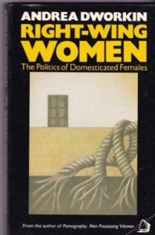 Image for Right Wing Women : The Politics of Domesticated Females