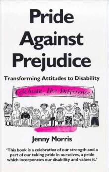 Image for Pride Against Prejudice : Personal Politics of Disability