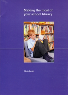 Image for Making the Most of Your School Library