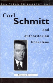 Image for Carl Schmitt and Authoritarian Liberalism : Strong State, Free Economy