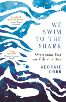 Image for We swim to the shark  : overcoming fear one fish at a time