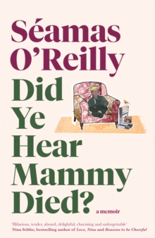 Image for Did ye hear mammy died?