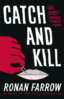 Image for Catch and kill  : lies, spies and a conspiracy to protect predators