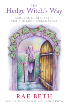 Image for The hedge witch's way  : magical spirituality for the lone spellcaster