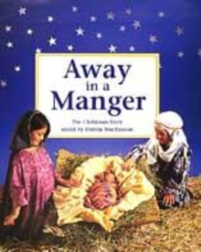 Image for Away in a manger  : the Christmas story
