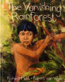 The vanishing rainforest - Platt, Richard