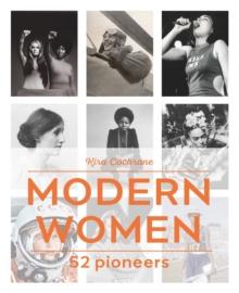 Modern women  : 52 pioneers - Cochrane, Kira