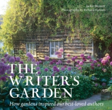 Image for The writer's garden  : how gardens inspired our best-loved authors