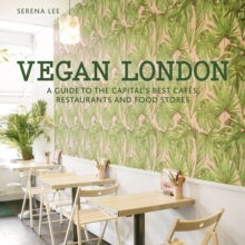 Image for Vegan London  : a guide to the capital's best cafes, restaurants and food stores