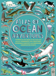 Atlas of ocean adventures  : a collection of natural wonders, marine marvels and undersea antics from across the globe - Letherland, Lucy