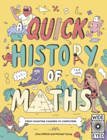 Image for A Quick History of Maths : From Counting Cavemen to Big Data