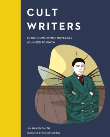 Image for Cult writers  : 50 nonconformist novelists you need to know