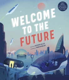 Image for Welcome to the future  : robot friends, fusion energy, pet dinosaurs, and more!