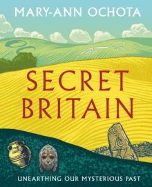 Image for Secret Britain  : unearthing our mysterious past