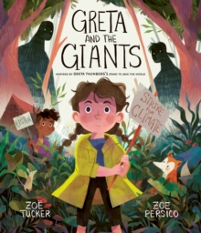 Greta and the giants  : inspired by Greta Thunberg's stand to save the world - Tucker, Zoe