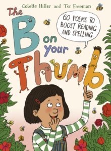 Image for The B on Your Thumb : 60 Poems to Boost Reading and Spelling