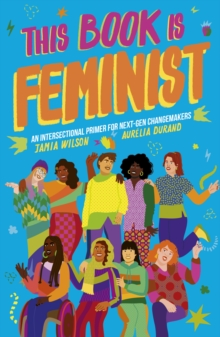 Image for This book is feminist  : an intersectional primer for feminists in training