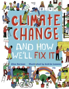 Climate change and how we'll fix it - Harman, Alice