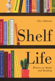 Image for Shelf life  : writers on books and reading