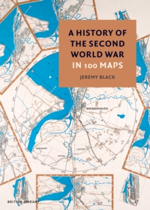 Image for A history of the Second World War in 100 maps