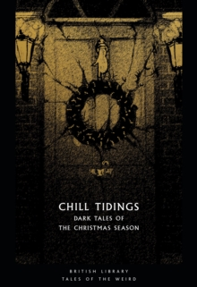 Image for Chill tidings  : dark tales of the Christmas season