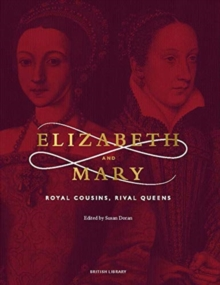 Image for Elizabeth and Mary  : royal cousins, rival queens