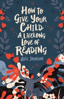 Image for How to give your children a lifelong love of reading