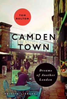 Image for Camden town  : dreams of another london