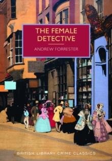 Image for The Female Detective : The Original Lady Detective, 1864