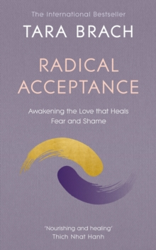 Image for Radical acceptance  : awakening the love that heals fear and shame within us