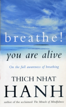 Image for Breathe! You Are Alive : Sutra on the Full Awareness of Breathing