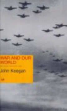 Image for War and our world  : the Reith Lectures, 1998