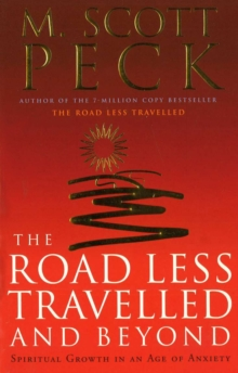 Image for The road less travelled and beyond  : spiritual growth in an age of anxiety