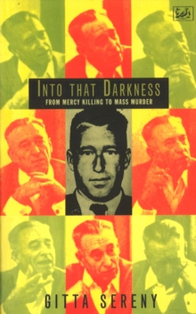 Image for Into that darkness  : from mercy killing to mass murder