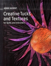Image for Creative tucks and textures  : for quilts and embroidery