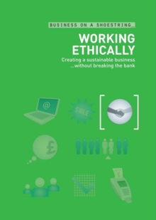 Image for Working ethically - on a shoestring  : creating a sustainable business without breaking the bank