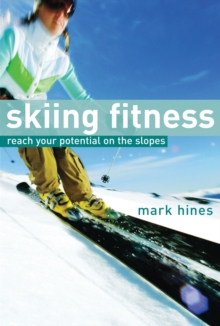 Image for Skiing fitness  : reach your potential on the slopes