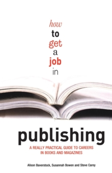 Image for How to get a job in publishing  : a really practical guide to careers in books and magazines