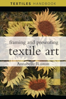 Image for Framing and presenting textile art