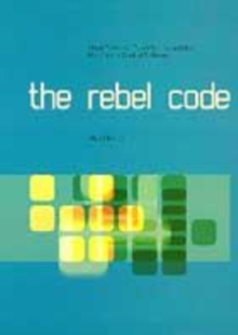 Image for Rebel code  : how Linus Torvalds, Linux and the Open Source Movement are outmastering Microsoft