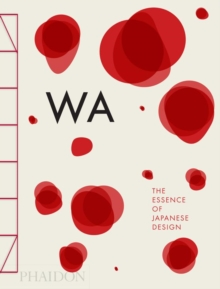 Image for Wa  : the essence of Japanese design