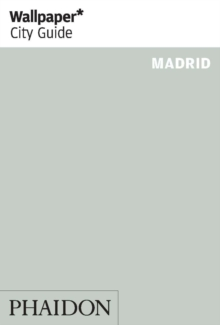 Wallpaper* City Guide Madrid 2015