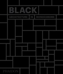 Black: Architecture in Monochrome